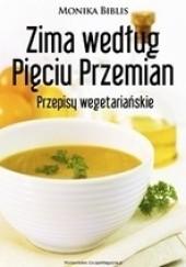 Okładka książki Zima według Pięciu Przemian. Przepisy wegetariańskie Monika Biblis
