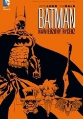 Okładka książki Batman: Nawiedzony Rycerz Jeph Loeb,Tim Sale
