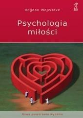 Okładka książki Psychologia miłości. Intymność. Namiętność. Zobowiązanie Bogdan Wojciszke