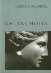 Okładka książki Melancholia László Földényi