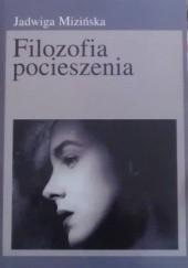 Okładka książki Filozofia pocieszenia Jadwiga Mizińska