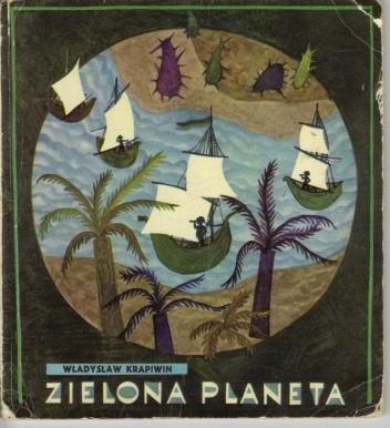Okładka książki Zielona planeta Władysław Krapiwin