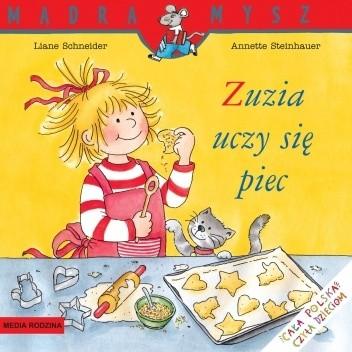 Okładka książki Zuzia uczy się piec Liane Schneider,Annette Steinhauer