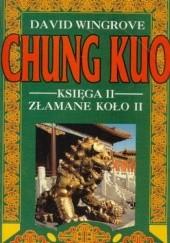 Okładka książki Chung Kuo - Księga II -  Złamane koło - Cz. 2 (Szczypta popiołu) David Wingrove