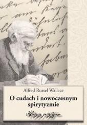 Okładka książki O cudach i nowoczesnym spirytyzmie Alfred Wallace