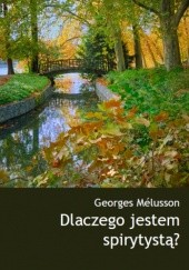 Okładka książki Dlaczego jestem spirytystą? Georges Mélusson