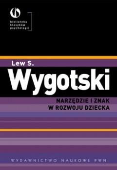Okładka książki Narzędzie i znak w rozwoju dziecka Lew Wygotski