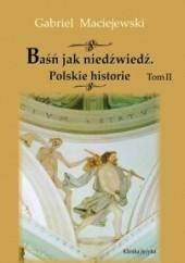 Okładka książki Baśń jak niedźwiedź. Polskie historie. Tom II Gabriel Maciejewski