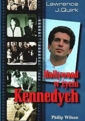 Okładka książki Hollywood w życiu Kennedych Lawrence J. Quirk