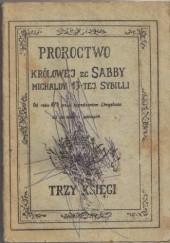 Okładka książki Proroctwa Królowej ze Sabby Michaldy 13-stej Sybilli. Trzy księgi autor nieznany