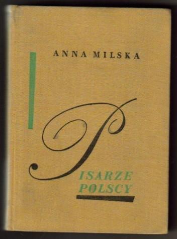 Okładka książki Pisarze Polscy. Wybór sylwetek 1543-1890 Anna Milska