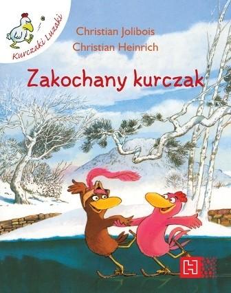 Okładka książki Zakochany kurczak Christian Heinrich,Christian Jolibois