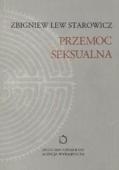 Okładka książki Przemoc Seksualna Zbigniew Lew-Starowicz