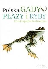 Okładka książki Gady, płazy i ryby. Encyklopedia ilustrowana