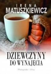 Okładka książki Dziewczyny do wynajęcia Irena Matuszkiewicz