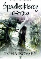 Okładka książki Spadkobiercy ostrza Adrian Tchaikovsky