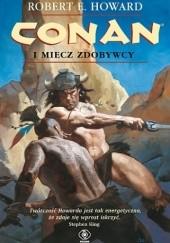 Okładka książki Conan i miecz zdobywcy Robert E. Howard