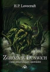 Okładka książki Zgroza w Dunwich i inne przerażające opowieści H.P. Lovecraft