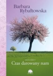Okładka książki Czas darowany nam Barbara Rybałtowska