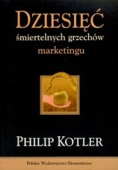 Okładka książki Dziesięć śmiertelnych grzechów marketingu Philip Kotler