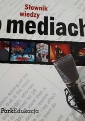 Okładka książki Słownik wiedzy o mediach