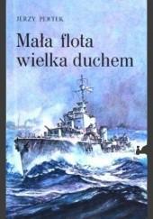Okładka książki Mała flota wielka duchem Jerzy Pertek