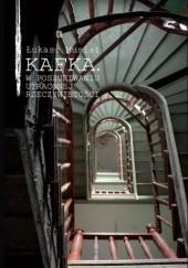 Okładka książki Kafka. W poszukiwaniu utraconej rzeczywistości Łukasz Musiał