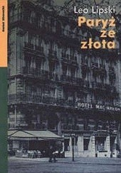 Okładka książki Paryż ze złota. Teksty rozproszone. Leo Lipski
