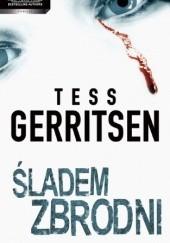 Okładka książki Śladem zbrodni Tess Gerritsen