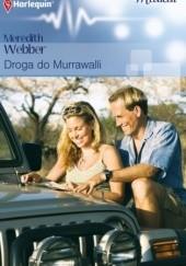 Okładka książki Droga do Murrawalli Meredith Webber