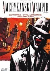 Okładka książki Amerykański wampir #02 Scott Snyder,Rafael Albuquerque,Mateus Santolouco