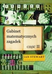 Okładka książki Gabinet matematycznych zagadek. Część II Ian Stewart