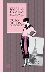 Okładka książki Dubo... Dubon... Dubonnet Izabela Stachowicz