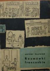Okładka książki Rozmówki francuskie Antoni Platkow