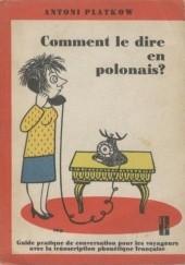 Okładka książki Comment le dire en polonais? Antoni Platkow