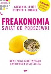 Okładka książki Freakonomia. Świat od podszewki Steven D. Levitt,Stephen J. Dubner
