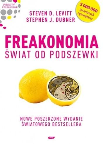 Znalezione obrazy dla zapytania Levitt  Dubner : Freakonomia - Świat od podszewki