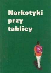 Okładka książki Narkotyki przy tablicy Marzena Pasek