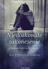 Okładka książki Niedoskonałe zakończenie Zoe Carter