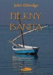 Okładka książki Piękny Banita John Eldredge