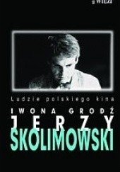 Okładka książki Jerzy Skolimowski Iwona Grodź