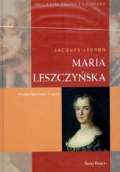 Okładka książki Maria Leszczyńska. Polska królowa Francji