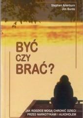 Okładka książki Być czy brać? Stephen Arterburn,Jim Burns