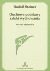 Okładka książki Duchowe podstawy sztuki wychowania. Wykłady oksfordzkie Rudolf Steiner