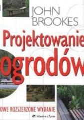 Okładka książki Projektowanie ogrodów John Brookes
