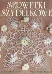 Okładka książki Serwetki szydełkowe Marie-Noëlle Bayard,Bernadette Baldelli