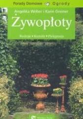 Okładka książki Żywopłoty. Rodzaje, kształty, pielęgnacja. Angelika Weber,Karin Greiner