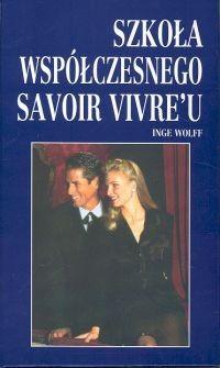 Okładka książki Szkoła współczesnego savoir vivre'u