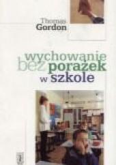 Okładka książki Wychowanie bez porażek w szkole Thomas Gordon