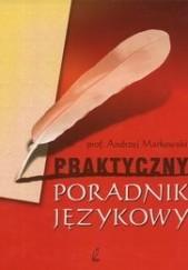 Okładka książki Praktyczny poradnik językowy Andrzej Markowski